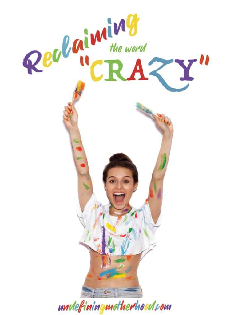 "Reclaiming the word ""crazy"" for women. Feminism."