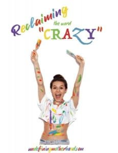 """Reclaiming the word """"crazy"""" for women. Feminism."""
