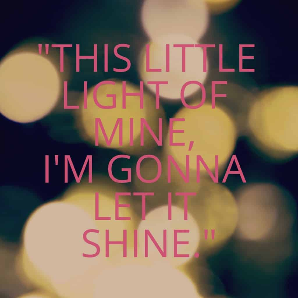 This little light of mine, I'm gonna let it shine. This little light of mine, I'm going to let it shine.