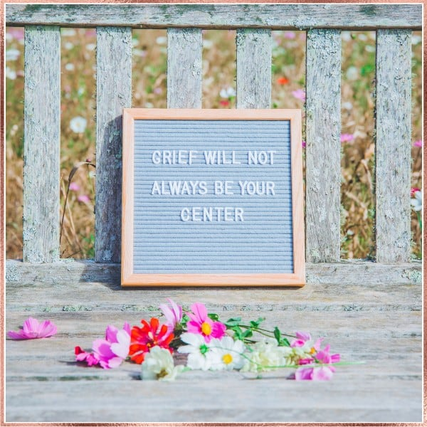 grief-will-not-always-be-your-center-letterboard