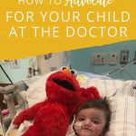 how-to-advocate-for-your-child-at-the-doctor-and-in-the-pediatric-intensive-care-unit