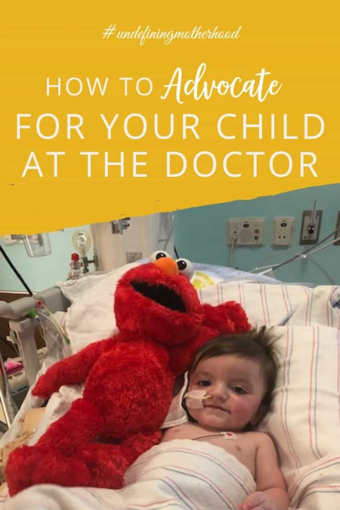 how to advocate for your child at the doctor and in the pediatric intensive care unit