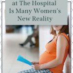 Giving Birth Alone at the Hospital