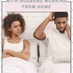 13 Ways to Overcome Problems with Husband Working from Home