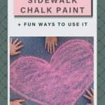 How To Make Sidewalk Chalk Paint +Fun Ways To Use It