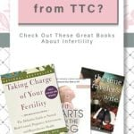 Need a Break from TCC? Check Out These Great Books About Infertility