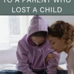 What to Say to a Parent who Lost a Child