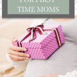 The 13 Best Gifts for a First Time Mom
