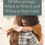 Early Signs of Miscarriage: When to Worry and When to Stay Calm