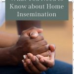 What You Need to Know About Home Insemination