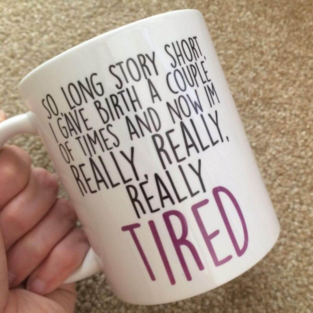 funny mom mugs really really tired