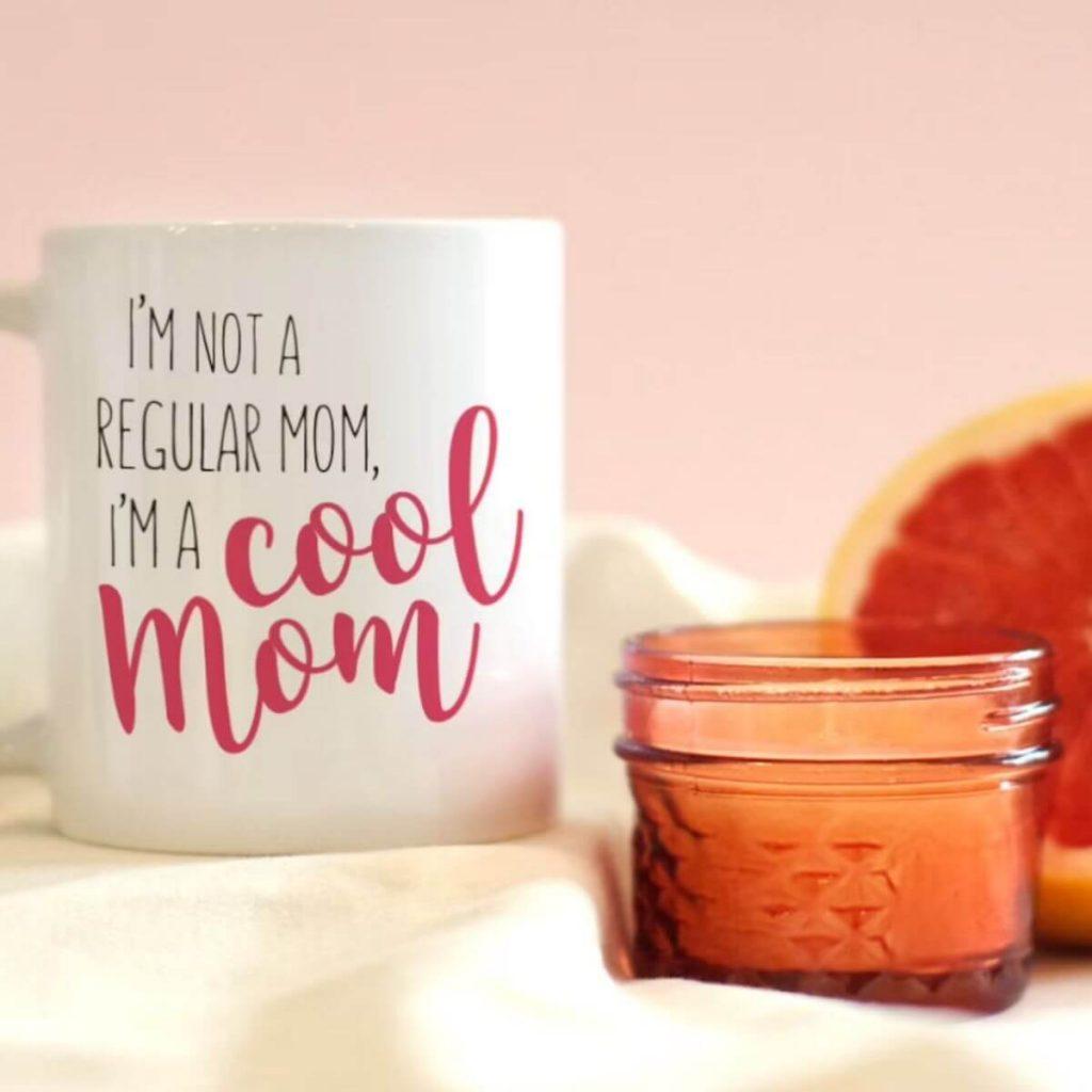 cool mom funny mom mugs